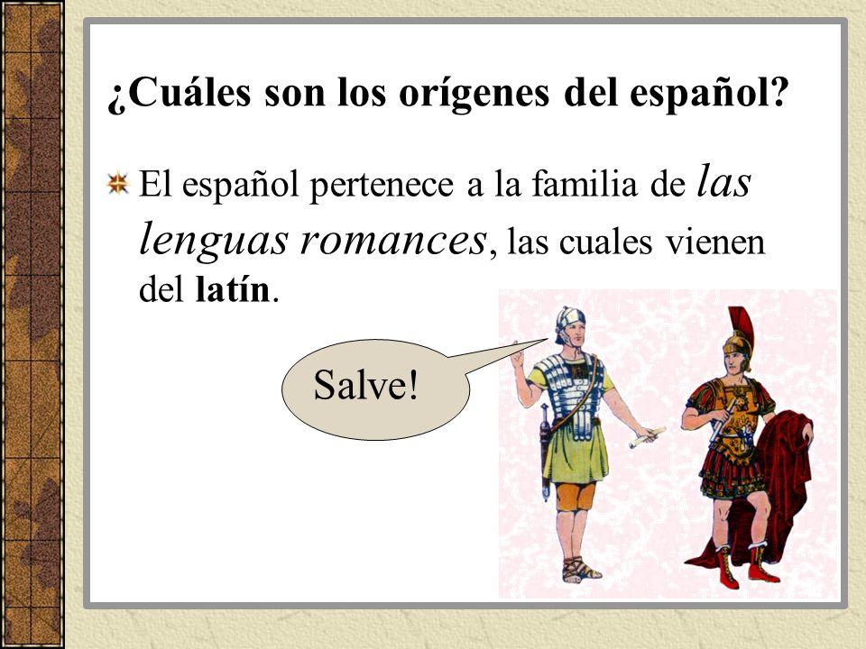 ¿Cuáles son los orígenes del español? El español pertenece a la familia de las lenguas romances, las cuales vienen del latín. Salve!