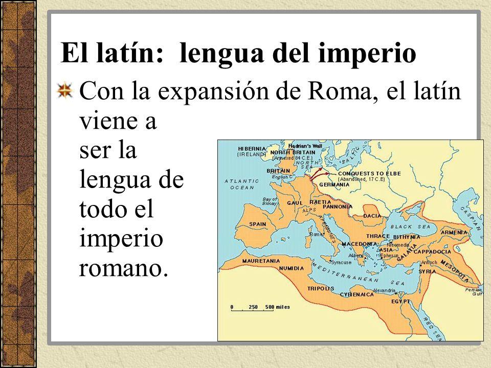 El latín vulgar En Roma, los filósofos romanos hablaron el latín clásico.