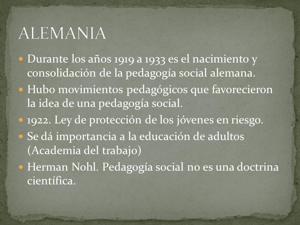 Durante los años 1919 a 1933 es el nacimiento y consolidación de la pedagogía social alemana. Hubo movimientos pedagógicos que favorecieron la idea de