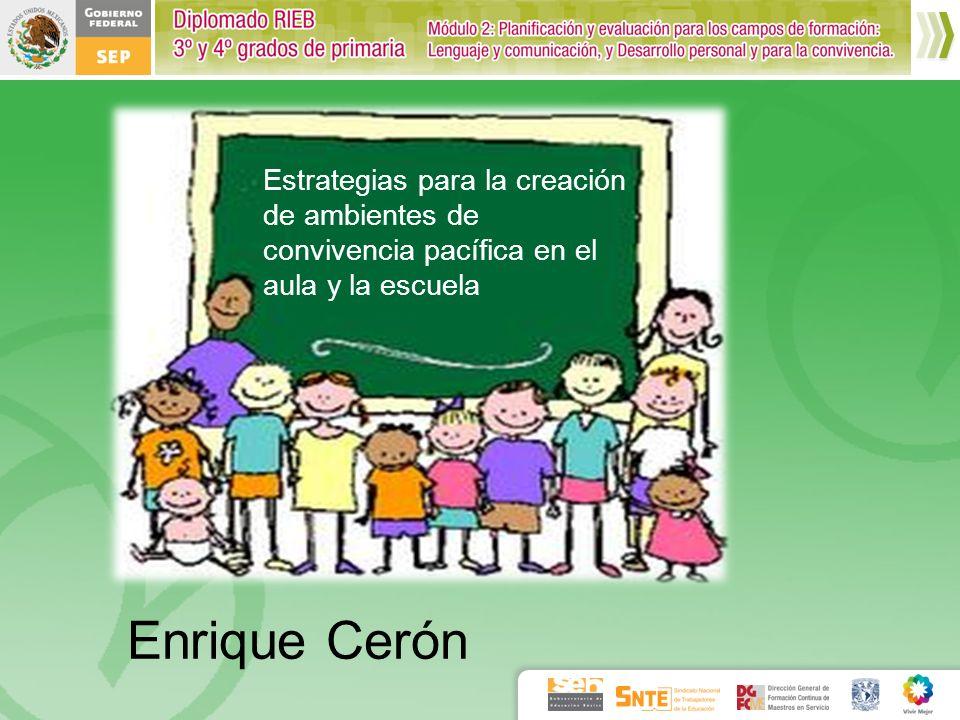 Estrategias para la creación de ambientes de convivencia pacífica en el aula y la escuela Enrique Cerón