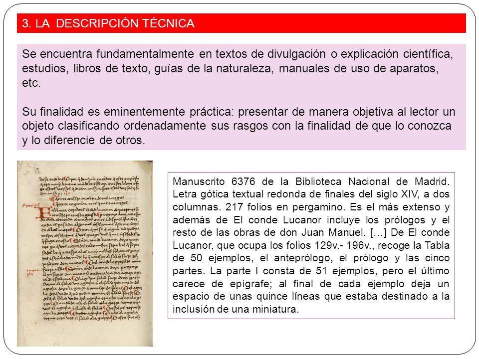 3. LA DESCRIPCIÓN TÉCNICA Se encuentra fundamentalmente en textos de divulgación o explicación científica, estudios, libros de texto, guías de la natu