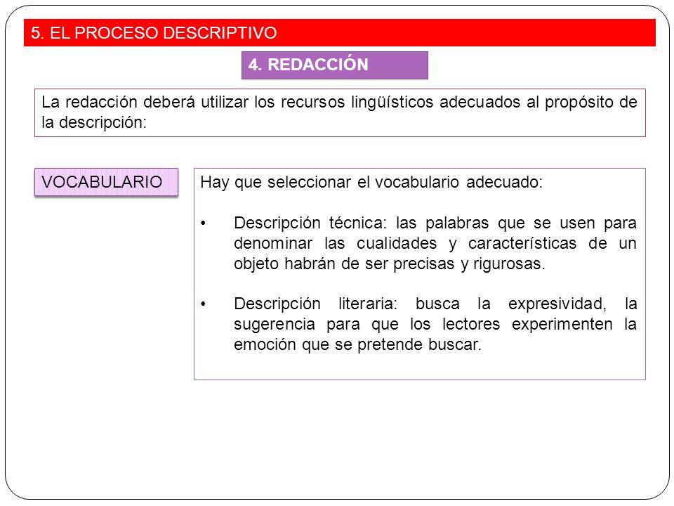La redacción deberá utilizar los recursos lingüísticos adecuados al propósito de la descripción: Hay que seleccionar el vocabulario adecuado: Descripc
