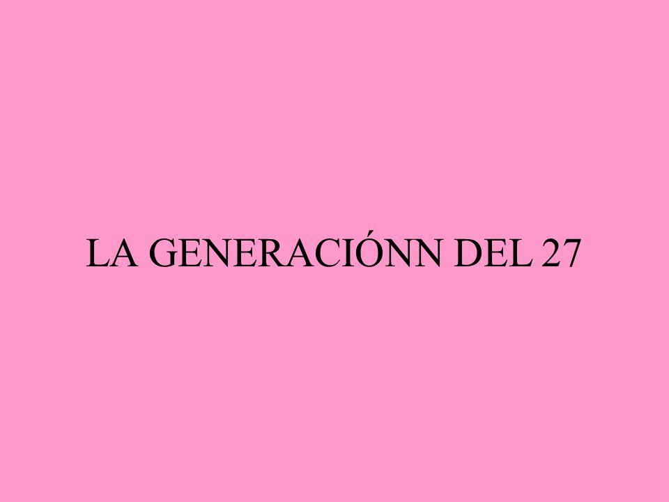 LA GENERACIÓNN DEL 27