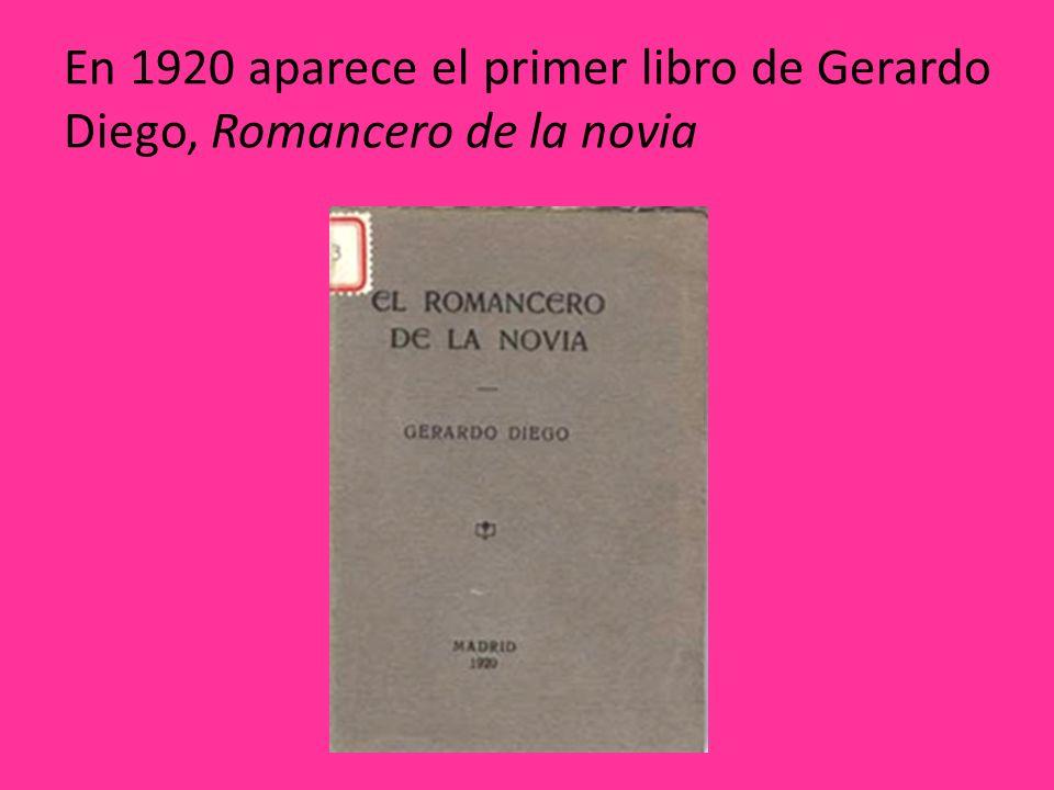 En 1920 aparece el primer libro de Gerardo Diego, Romancero de la novia