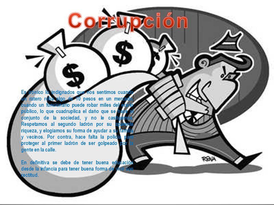 Cuando los recursos destinados a servicios y prestaciones comunitarias se desvían al bolsillo privado de alguien que está en una situación de poder, s