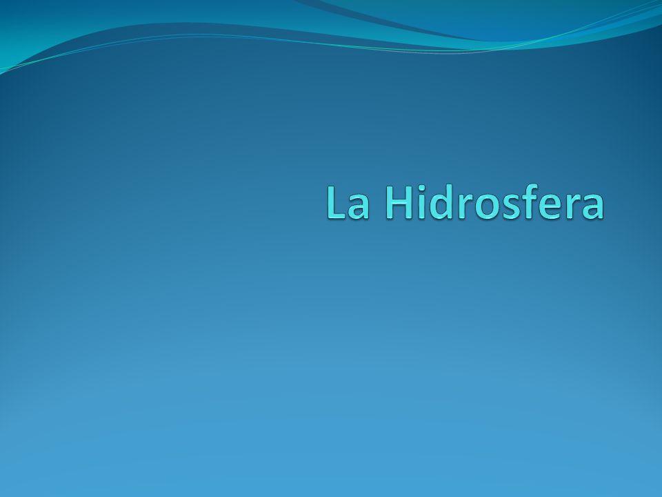 1.Distribución del agua en la hidrosfera. Concepto de tiempo medio de residencia.