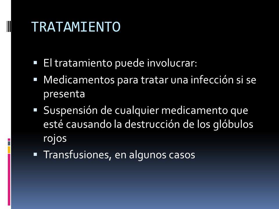 TRATAMIENTO El tratamiento puede involucrar: Medicamentos para tratar una infección si se presenta Suspensión de cualquier medicamento que esté causan