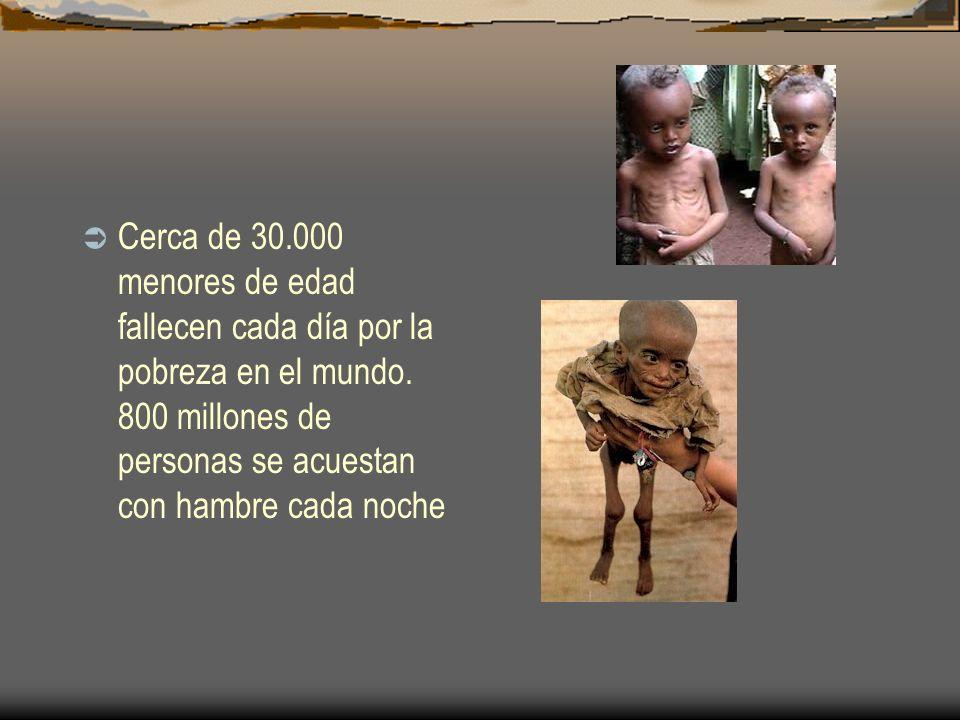 Cerca de 30.000 menores de edad fallecen cada día por la pobreza en el mundo.