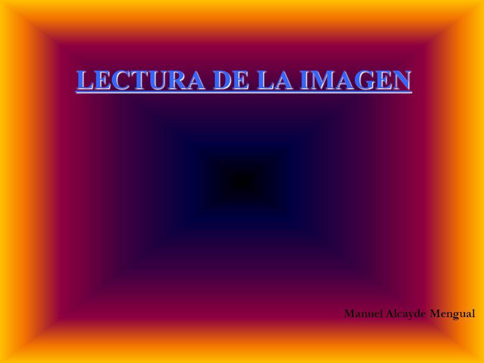 Manuel Alcayde Mengual LECTURA DE LA IMAGEN