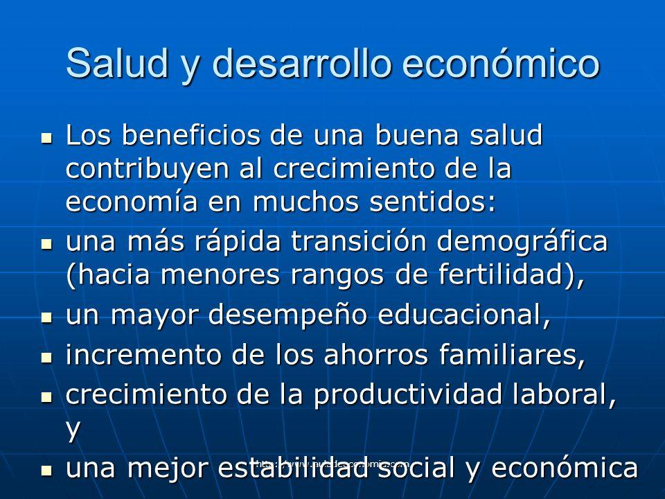 http://www.auladeeconomia.com Salud y desarrollo económico Los beneficios de una buena salud contribuyen al crecimiento de la economía en muchos senti