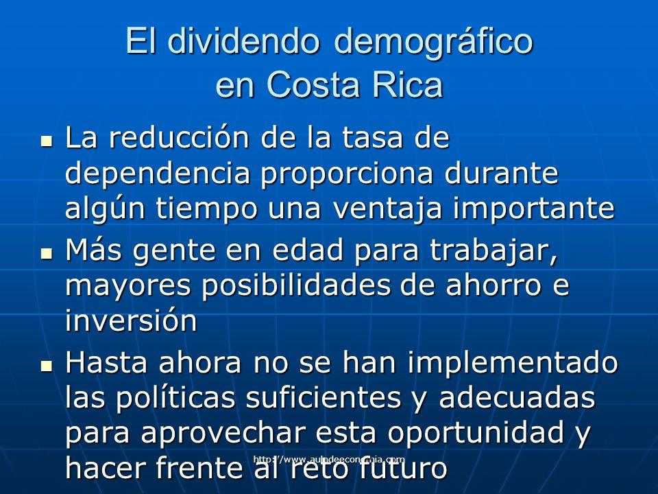 http://www.auladeeconomia.com El dividendo demográfico en Costa Rica La reducción de la tasa de dependencia proporciona durante algún tiempo una venta