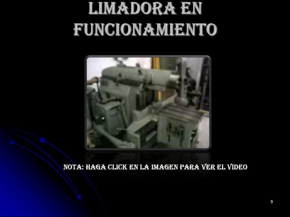 9 Limadora en Funcionamiento NOTA: Haga click en la imagen para ver el video