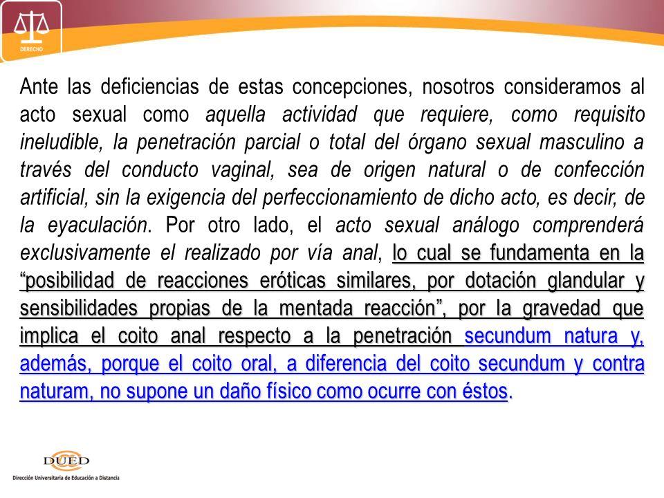 lo cual se fundamenta en la posibilidad de reacciones eróticas similares, por dotación glandular y sensibilidades propias de la mentada reacción, por