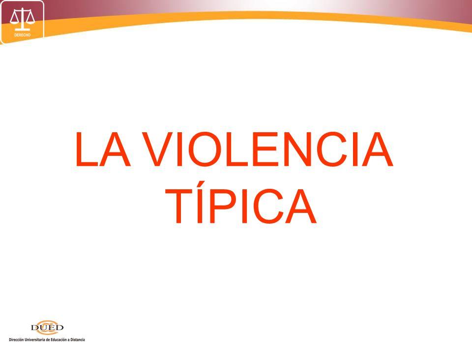 LA VIOLENCIA TÍPICA