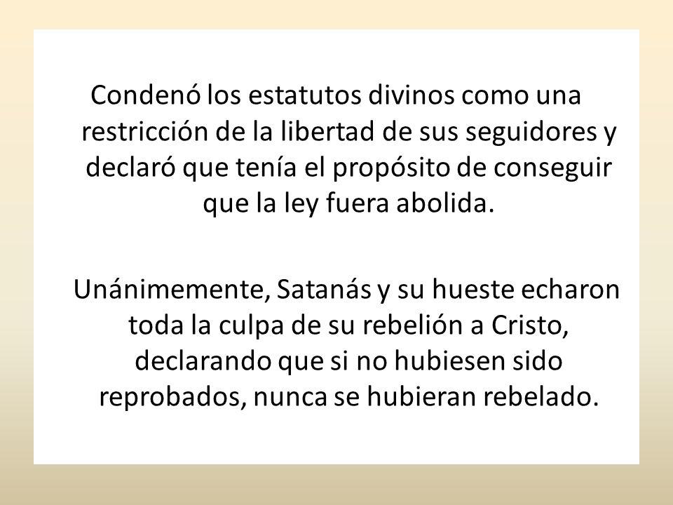 Condenó los estatutos divinos como una restricción de la libertad de sus seguidores y declaró que tenía el propósito de conseguir que la ley fuera abo