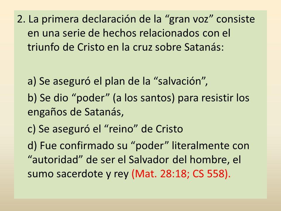 2. La primera declaración de la gran voz consiste en una serie de hechos relacionados con el triunfo de Cristo en la cruz sobre Satanás: a) Se aseguró