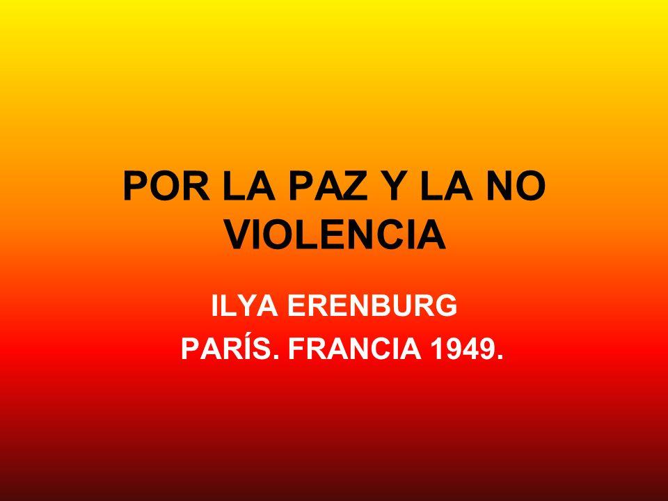 POR LA PAZ Y LA NO VIOLENCIA ILYA ERENBURG PARÍS. FRANCIA 1949.