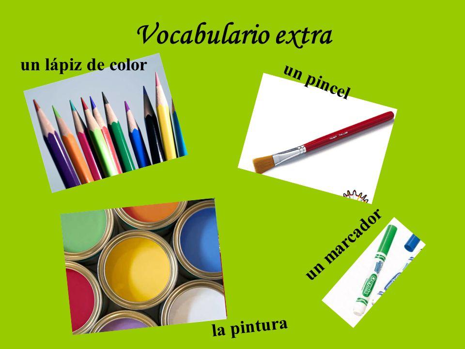 Vocabulario extra un lápiz de color un pincel la pintura un marcador