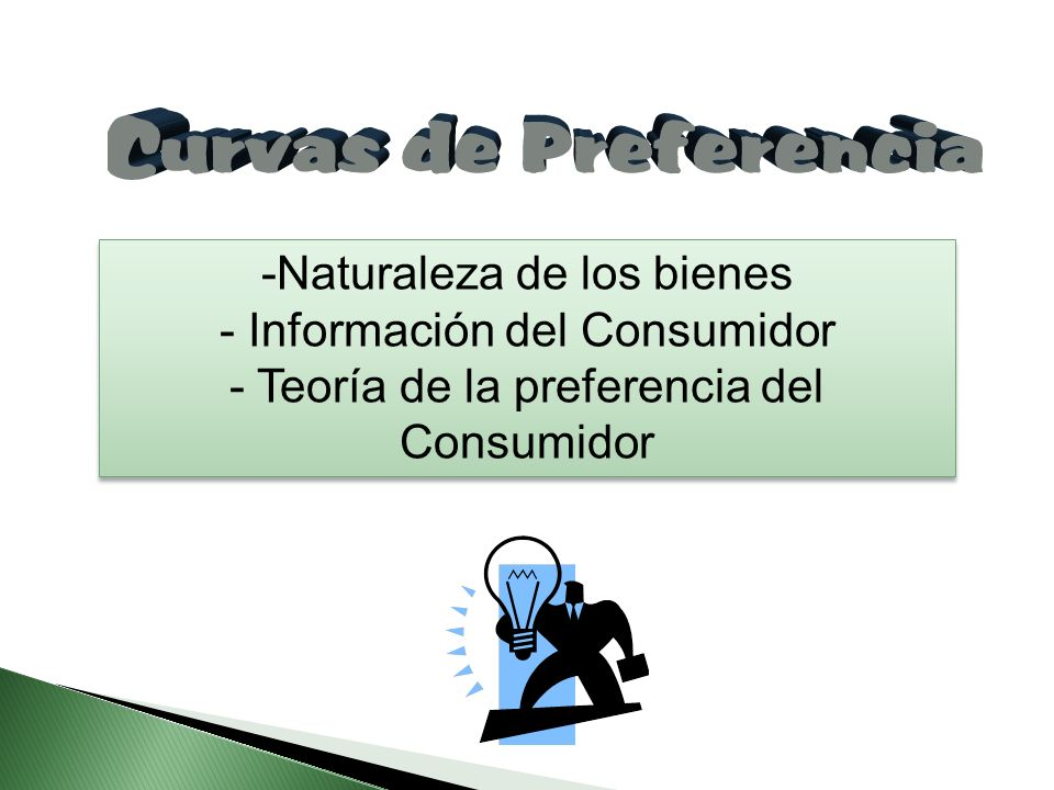 -Naturaleza de los bienes - Información del Consumidor - Teoría de la preferencia del Consumidor -Naturaleza de los bienes - Información del Consumido