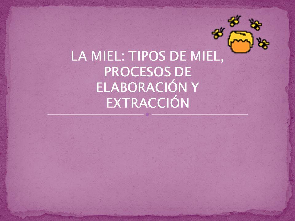 o La miel es la sustancia natural dulce, producida por la abeja Apis mellifera L.