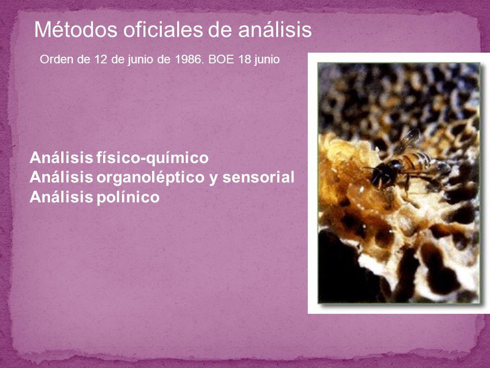 Análisis físico-químico Análisis organoléptico y sensorial Análisis polínico Métodos oficiales de análisis Orden de 12 de junio de 1986. BOE 18 junio