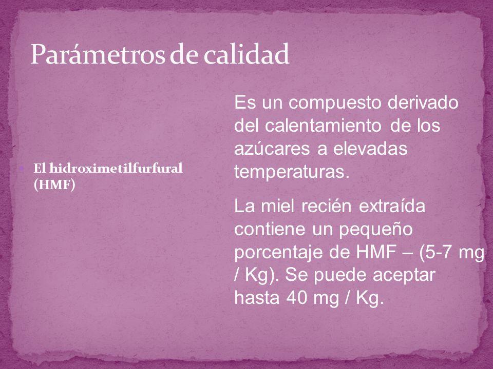 El hidroximetilfurfural (HMF) Es un compuesto derivado del calentamiento de los azúcares a elevadas temperaturas. La miel recién extraída contiene un