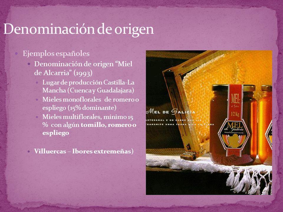 Ejemplos españoles Denominación de origen Miel de Alcarria (1993) Lugar de producción Castilla-La Mancha (Cuenca y Guadalajara) Mieles monoflorales de