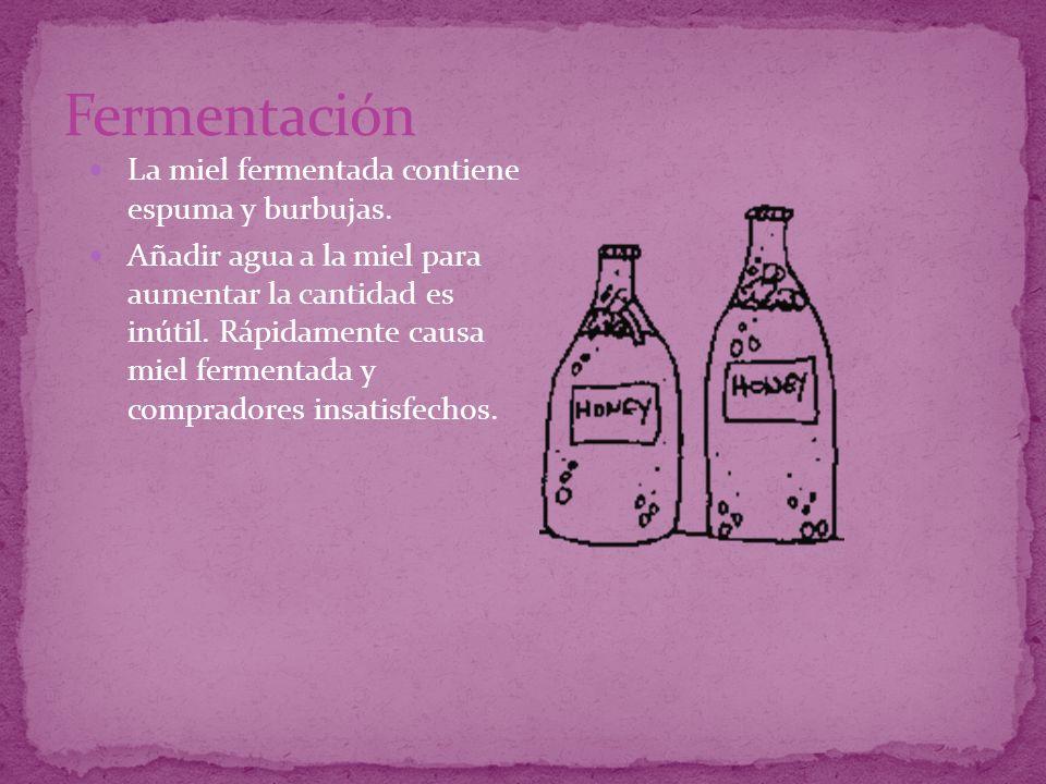 La miel fermentada contiene espuma y burbujas. Añadir agua a la miel para aumentar la cantidad es inútil. Rápidamente causa miel fermentada y comprado