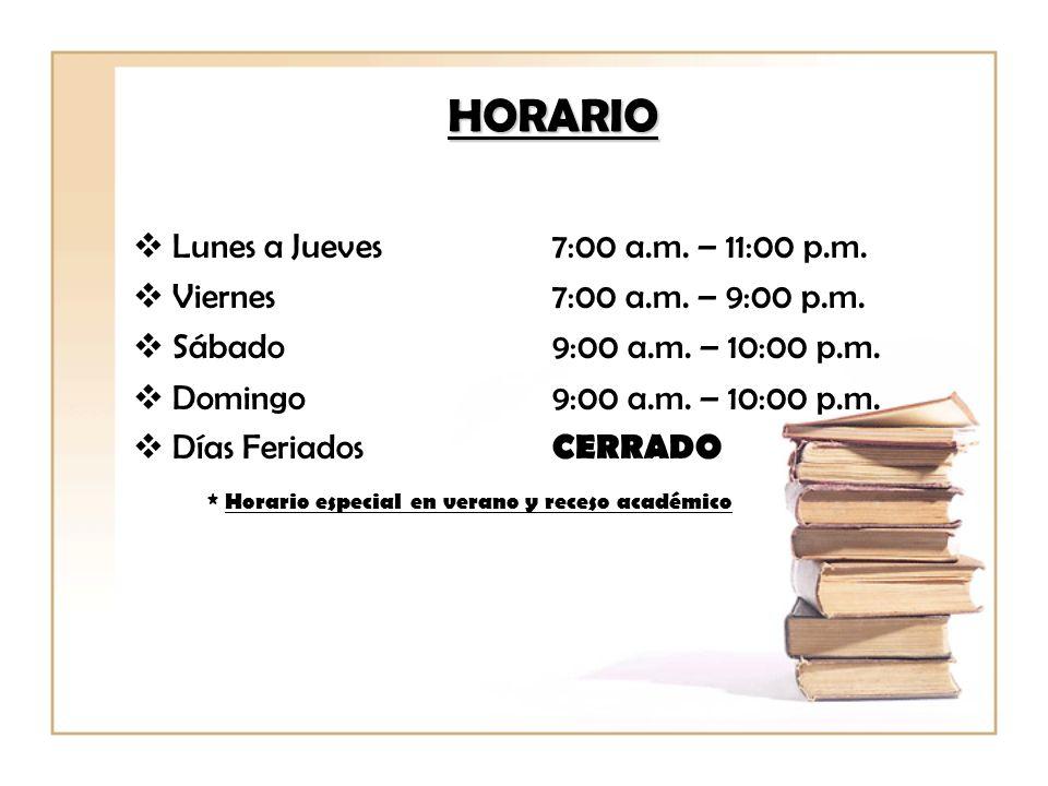 HORARIO Lunes a Jueves7:00 a.m. – 11:00 p.m. Viernes7:00 a.m. – 9:00 p.m. Sábado9:00 a.m. – 10:00 p.m. Domingo9:00 a.m. – 10:00 p.m. Días Feriados CER