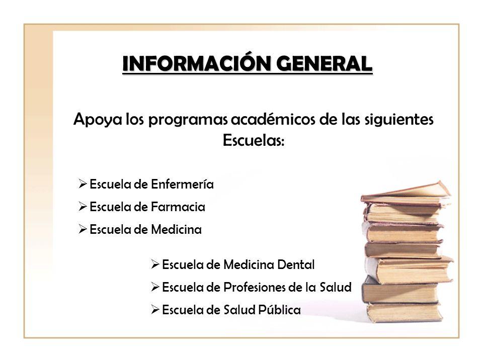INFORMACIÓN GENERAL Escuela de Enfermería Escuela de Farmacia Escuela de Medicina Escuela de Medicina Dental Escuela de Profesiones de la Salud Escuel