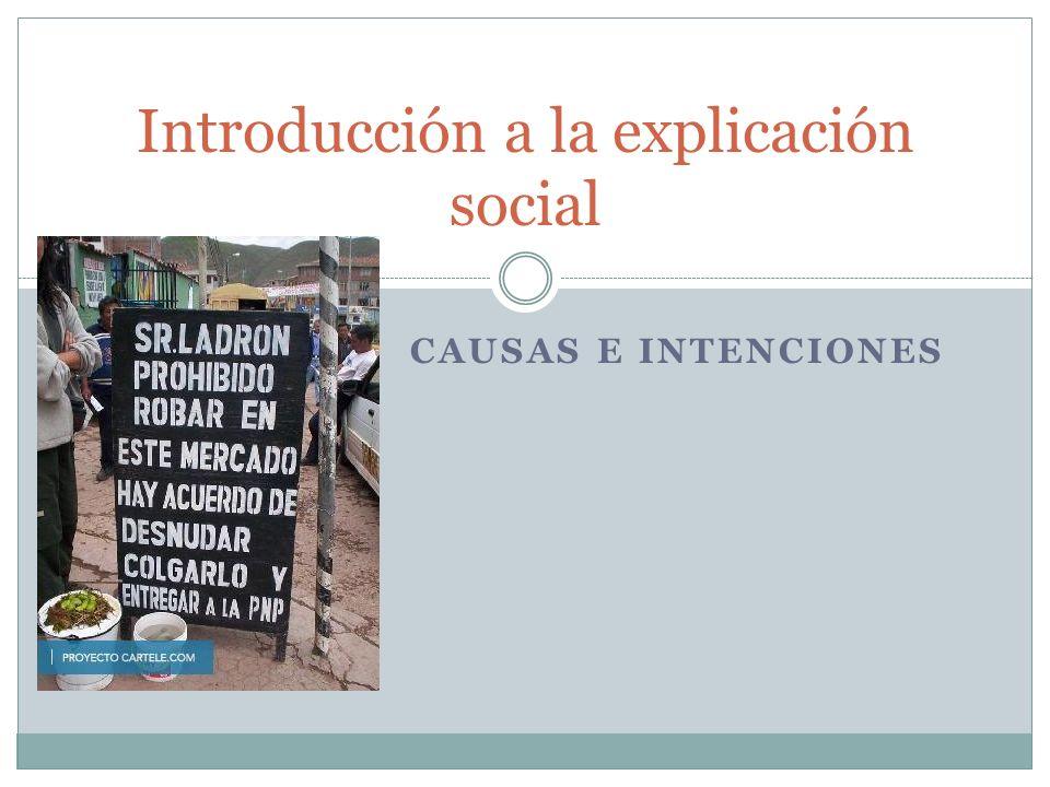CAUSAS E INTENCIONES Introducción a la explicación social