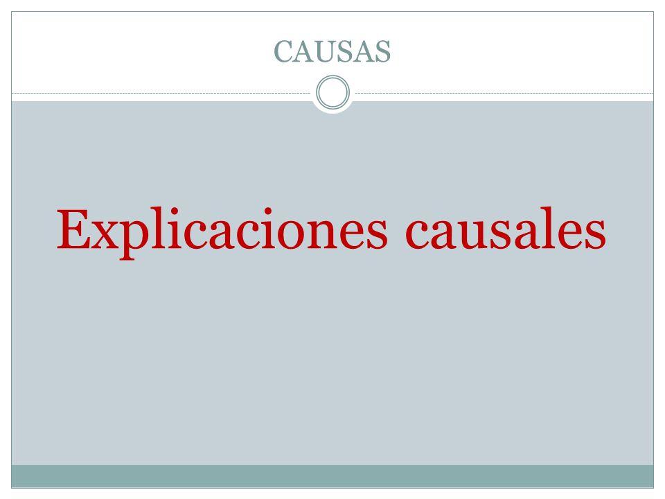 CAUSAS Explicaciones causales