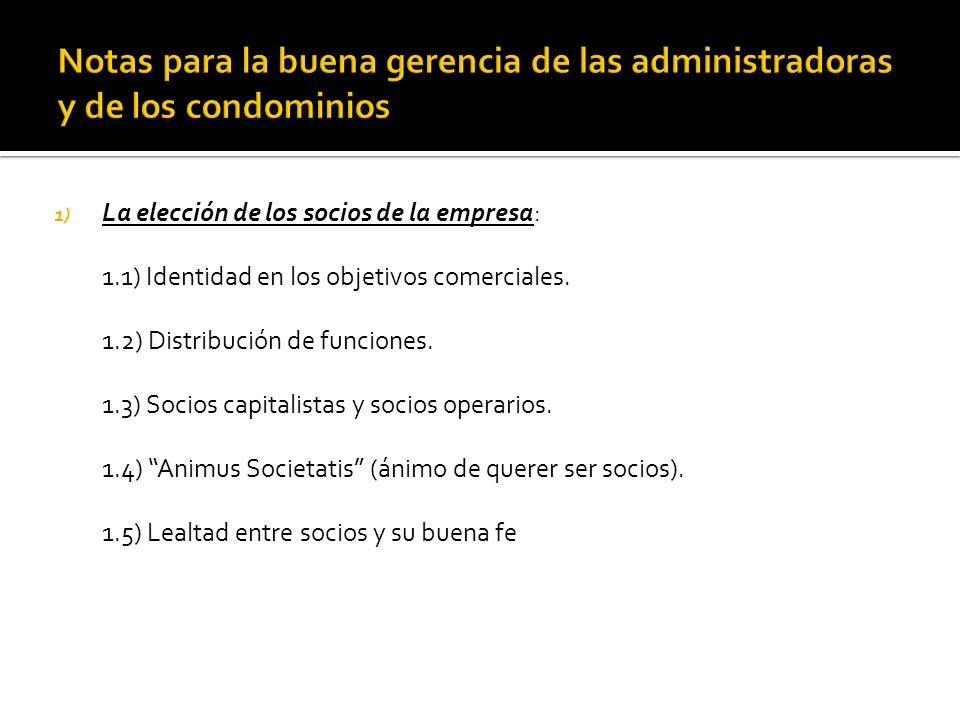 1) La elección de los socios de la empresa: 1.1) Identidad en los objetivos comerciales.