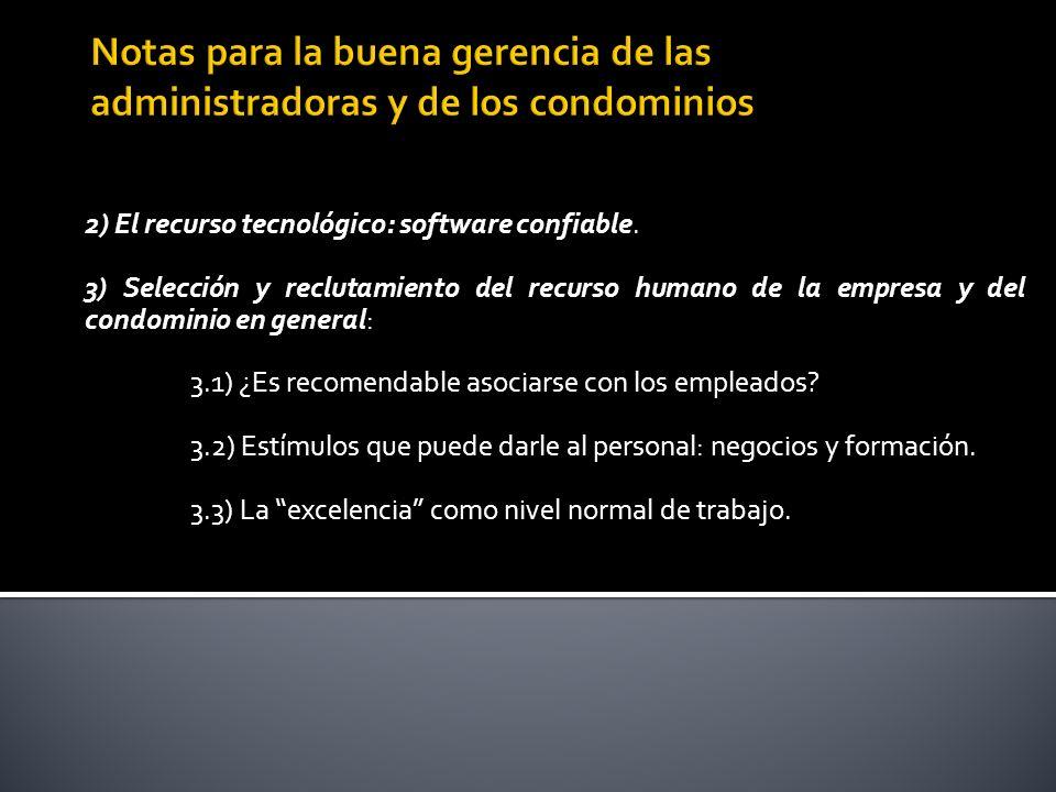 4) Las gerencias de las administradoras y condominios (caso de los centros comerciales).