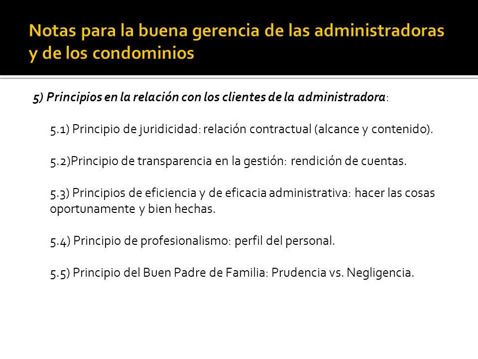 5) Principios en la relación con los clientes de la administradora: 5.1) Principio de juridicidad: relación contractual (alcance y contenido).