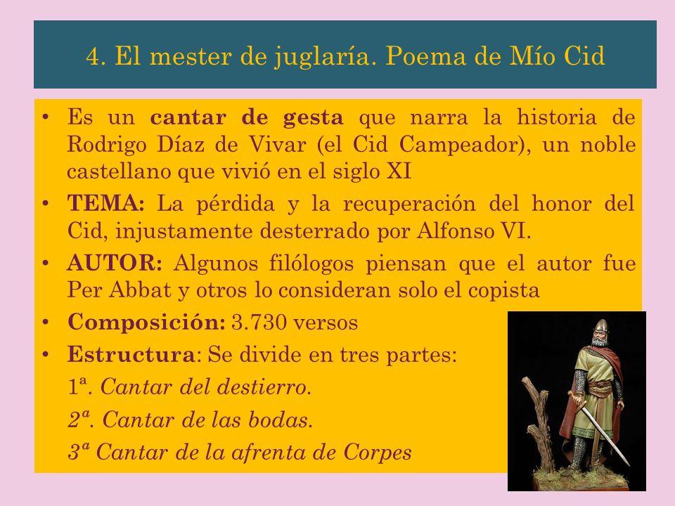 Es un cantar de gesta que narra la historia de Rodrigo Díaz de Vivar (el Cid Campeador), un noble castellano que vivió en el siglo XI TEMA: La pérdida