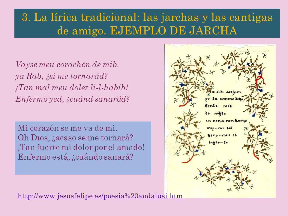 3.La lírica tradicional: las jarchas y las cantigas de amigo.