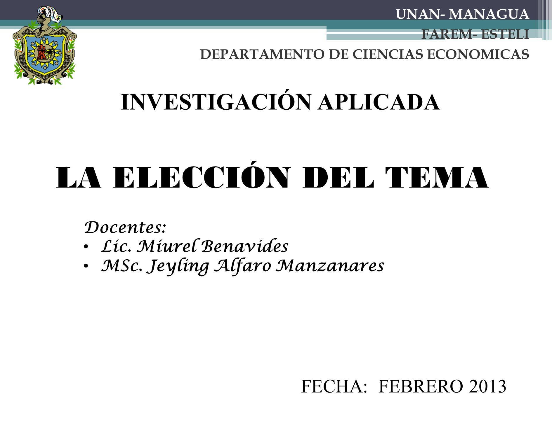 INVESTIGACIÓN APLICADA LA ELECCIÓN DEL TEMA Docentes: Lic.