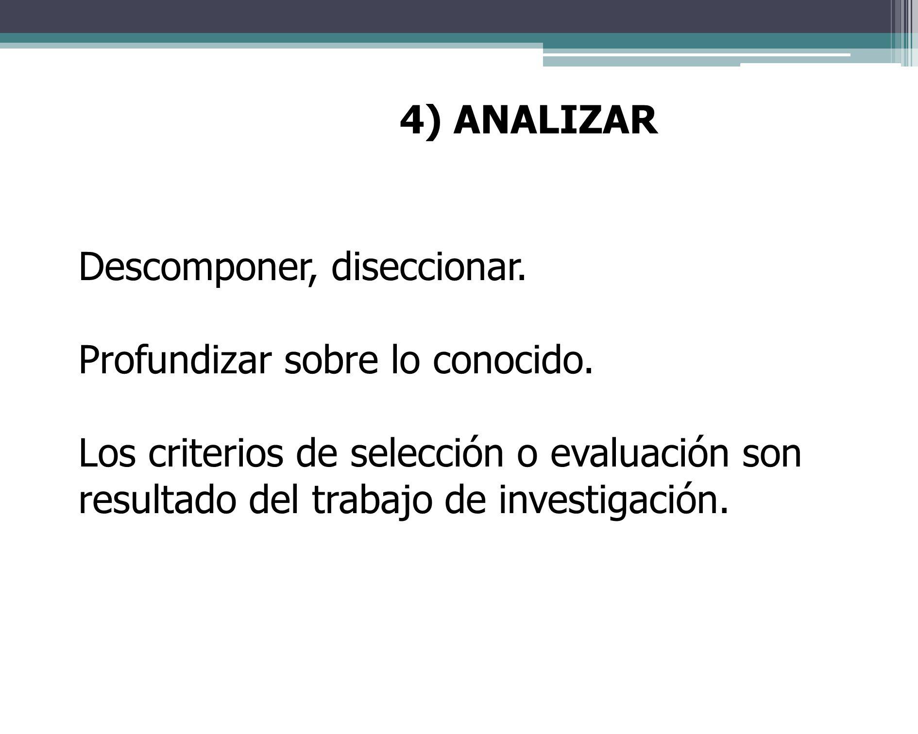 3) IDENTIFICAR Encontrar, relacionar, asociar. Listar un menú de opciones. Explicar criterios de análisis.