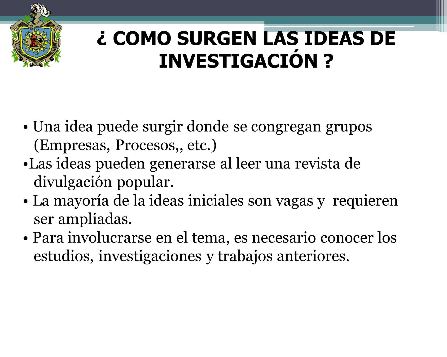 ETAPAS DE LA INVESTIGACIÓN Paso N° 1 Concebir la idea a investigar.