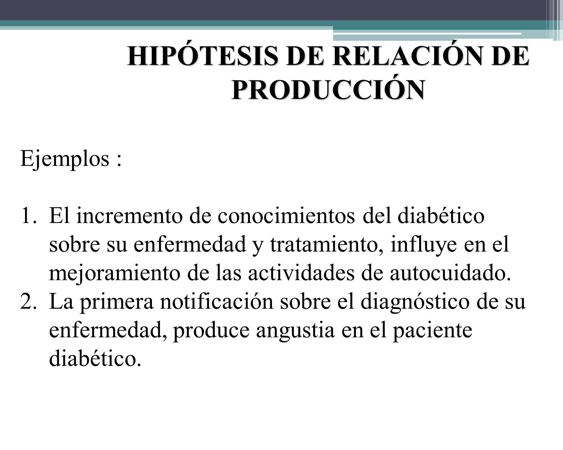 TIPO DE HIPÓTESIS 2. HIPÓTESIS DE RELACIÓN DE PRODUCCIÓN: - Cuando el comportamiento o la modificación de una variable influye o produce cambio en la