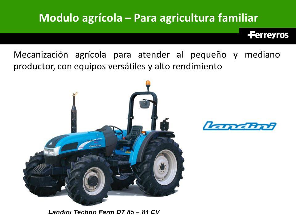 Modulo agrícola – Para agricultura familiar Mecanización agrícola para atender al pequeño y mediano productor, con equipos versátiles y alto rendimien