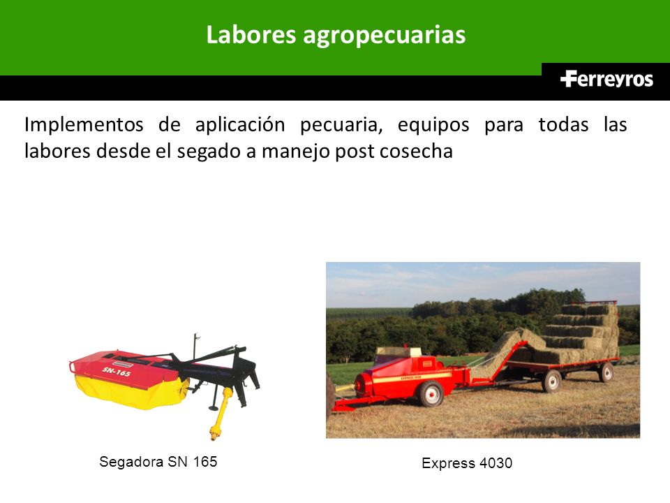Labores agropecuarias Implementos de aplicación pecuaria, equipos para todas las labores desde el segado a manejo post cosecha Segadora SN 165 Express