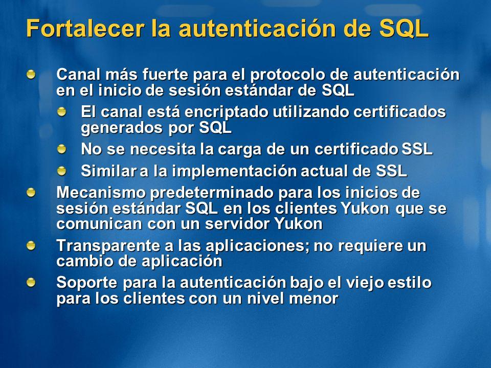Fortalecer la autenticación de SQL Canal más fuerte para el protocolo de autenticación en el inicio de sesión estándar de SQL El canal está encriptado
