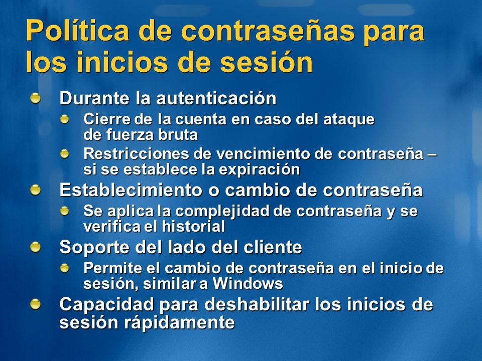 Política de contraseñas para los inicios de sesión Durante la autenticación Cierre de la cuenta en caso del ataque de fuerza bruta Restricciones de ve