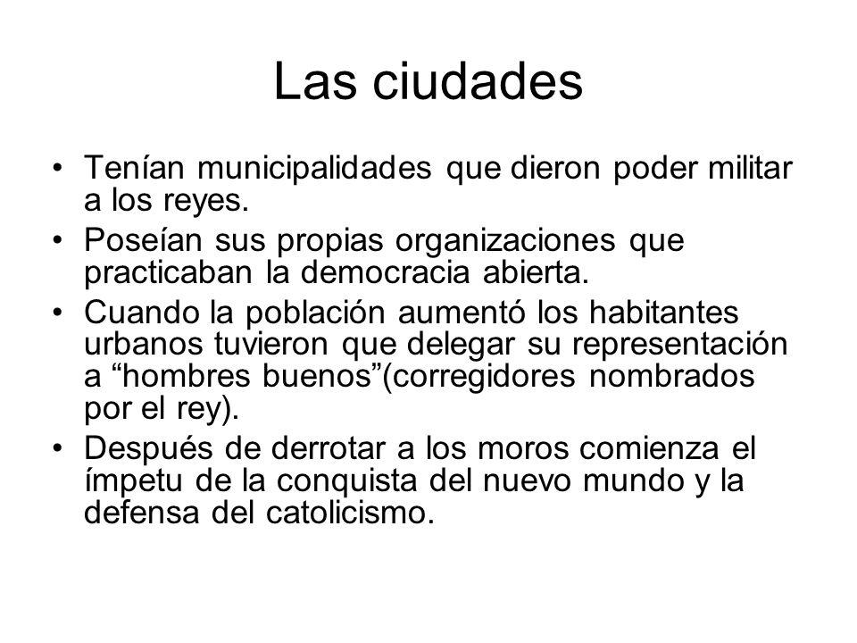 Las ciudades Tenían municipalidades que dieron poder militar a los reyes. Poseían sus propias organizaciones que practicaban la democracia abierta. Cu