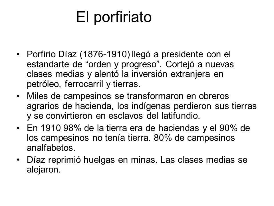 El porfiriato Porfirio Díaz (1876-1910) llegó a presidente con el estandarte de orden y progreso. Cortejó a nuevas clases medias y alentó la inversión