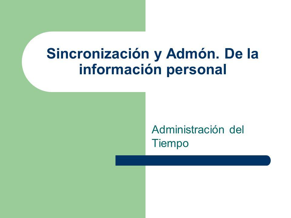 Sincronización y Admón. De la información personal Administración del Tiempo