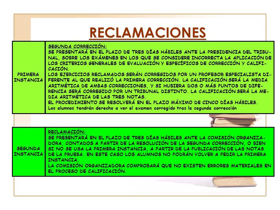 RECLAMACIONES PRIMERA INSTANCIA SEGUNDA CORRECCIÓN: SE PRESENTARÁ EN EL PLAZO DE TRES DÍAS HÁBILES ANTE LA PRESIDENCIA DEL TRIBU- NAL, SOBRE LOS EXÁME