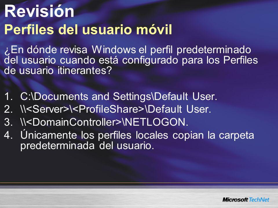 Revisión Perfiles del usuario móvil ¿En dónde revisa Windows el perfil predeterminado del usuario cuando está configurado para los Perfiles de usuario